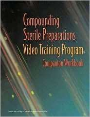 Compounding Sterile Products   Companion Workbook Video Training