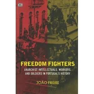 Freedom Fighters: Joao Freire, Joo Freire, Maria Fernanda Noronha da
