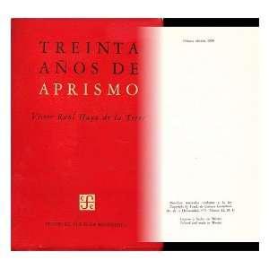 Treinta Anos de Aprismo Victor Raul Haya de la Torre Books