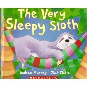 Very Sleepy Sloth (9780439680684): Andrew; Tickle, Jack Murray: Books