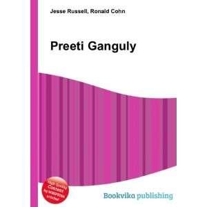 Preeti Ganguly: Ronald Cohn Jesse Russell: Books