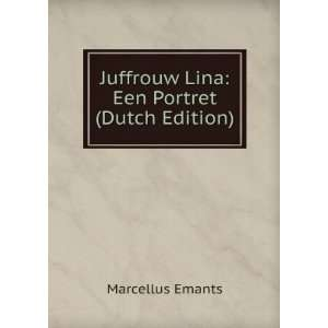 : Juffrouw Lina: Een Portret (Dutch Edition): Marcellus Emants: Books