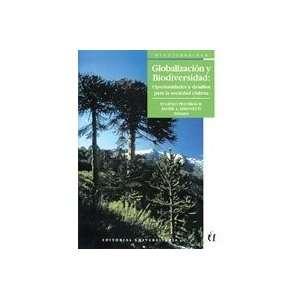 Globalizacion y Biodiversidad: Oportunidades y Desafios