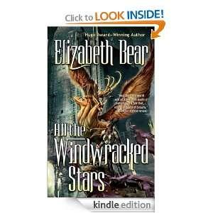 All the Windwracked Stars Elizabeth Bear  Kindle Store