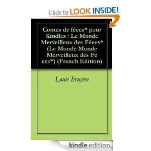 Contes pour Kindles : Le Monde Merveilleux des Féees* (Le Monde Monde