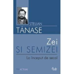 Zei si semizei (9789736690372) Stelian Tanase Books