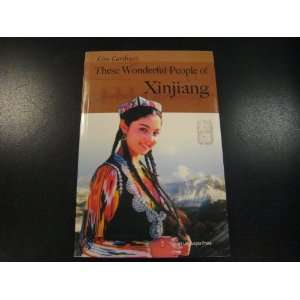 Wonderful People of Xinjiang (9787119051802) Lias Carducci Books