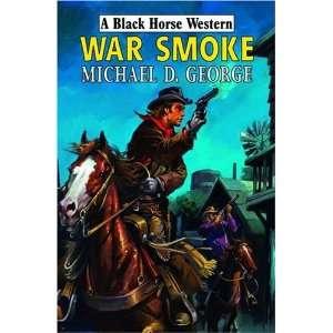 War Smoke (Black Horse Western) (9780709087250): Michael D