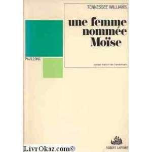 Une femme nommée Moïse: Tennessee Williams: Books