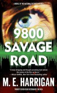 9800 Savage Road A Novel of the National Security Agency by M. E