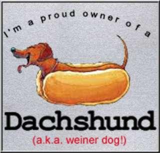 Funny Dachshund AKA Weiner Dog T Shirt S,M,L,XL,2X,3X