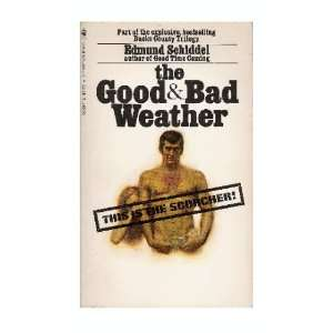 The Good & Bad Weather Edmund Schiddel Books