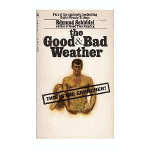 The Good & Bad Weather Edmund Schiddel Books