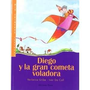 Diego Y La Gran Cometa Voladora (Coleccion Primeras Lecturas) (Spanish