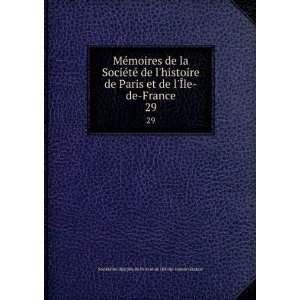 ©té de lhistoire de Paris et de lIle de  France (France): Books