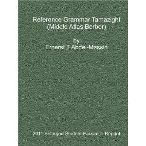 Tamazight (Middle Atlas Berber) by Ernerst T Abdel Massih (2011