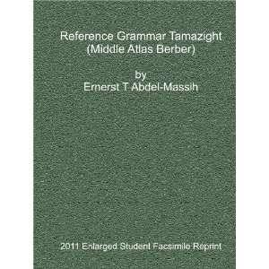 Tamazight (Middle Atlas Berber) by Ernerst T Abdel Massih (2011