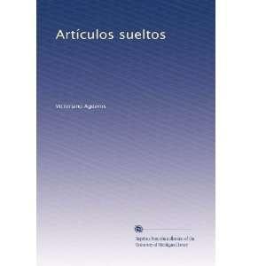 com Artículos sueltos (Spanish Edition) Victoriano Agüeros Books
