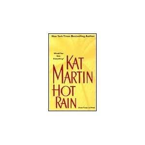 Hot Rain by Kat Martin by Kat Martin Books