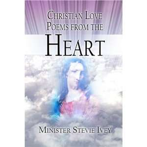 Love Poems from the Heart (9781413764406) Minister Stevie Ivey Books