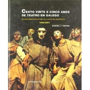 125 Anos de Teatro: No Aniversario Da Estrea de a Fonte Do