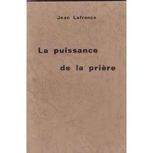 La Puissance de la Prière: Jean Lafrance: Books