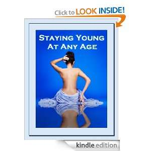 Staying Young at Any Age Ben Carmichael  Kindle Store