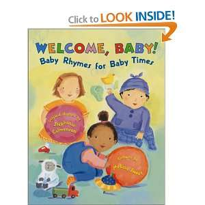 Welcome, Baby! : Baby Rhymes for Baby Times: Stephanie