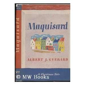 : Maquisard : a Christmas Tale: Albert Joseph (1914 ) Guerard: Books