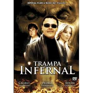 Trampa Infernal PEDRO FERNANDEZ, EDITH GONZALEZ CHARLY