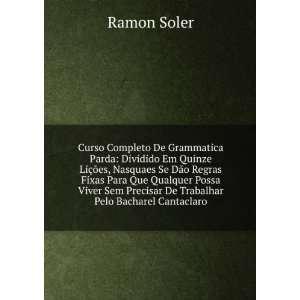 Sem Precisar De Trabalhar Pelo Bacharel Cantaclaro Ramon Soler Books