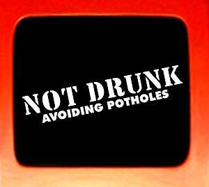 Not Drunk Avoiding Potholes Decal JDM sticker decal bumper sticker car