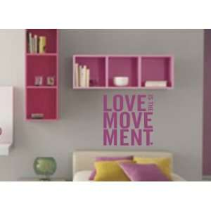Love Is the Movement Wall Decal Sticker   Vinyl Art Graphic Quote Text