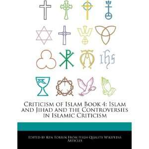 Criticism of Islam Book 4: Islam and Jihad and the