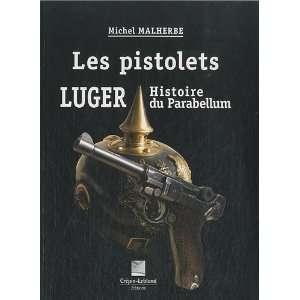 Luger, histoire du Parabellum (9782703003410) Michel Malherbe Books