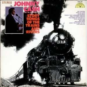 Story Songs Of The Trains And Rivers Johnny Cash Music