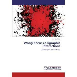 Wong Keen Calligraphic Interactions (9783846529096) Ho