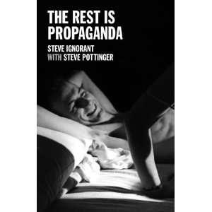 Rest is Propaganda By Steve Ignorant, Steve Pottinger  Author  Books