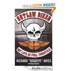 Outlaw Biker: My Life At Full Throttle: Richard Hayes, Mary Gardner