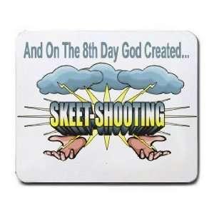 On The 8th Day God Created SKEET SHOOTING Mousepad