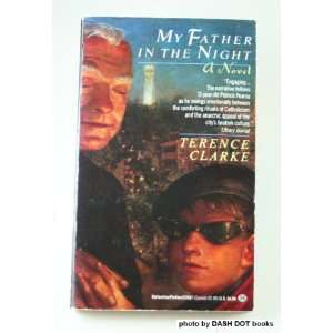 My Father in the Night (9780345375674): Terence Clarke: Books