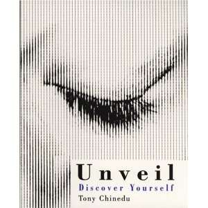 Unveil: Discover Yourself (9780533153022): Tony Chinedu: Books