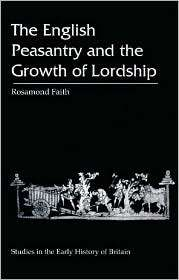The English Peasantry and the Growth of Lordship, (0718502043