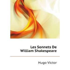 Les Sonnets De William Shakespeare Hugo Victor Books