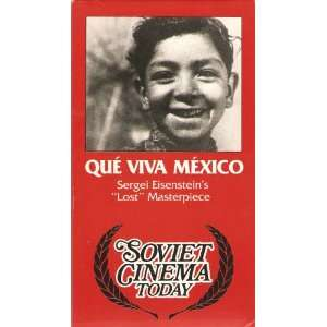 Que Viva Mexico Sergei Eisenteins Lost Masterpiece