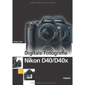 Digitale Fotografie Nikon D40 / D40x / Mit CD ROM