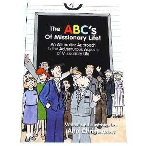 The ABCs of Missionary Life (9780967965833): Ann Christensen: Books