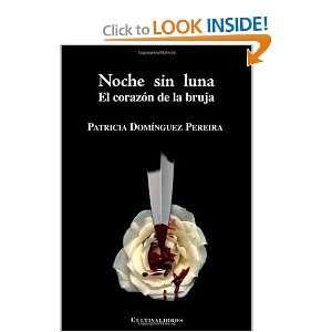 Noche sin luna El corazon de la bruja (Spanish Edition