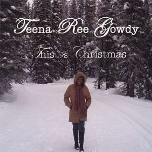 This Is Christmas: Teena Ree Gowdy: Music