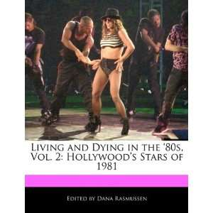 Hollywoods Stars of 1981 (9781171171409): Dana Rasmussen: Books